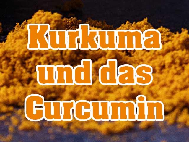 Kurkuma und das Curcumin
