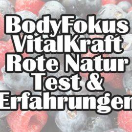 BodyFokus VitalKraft Rote Natur Erfahrungen und Test