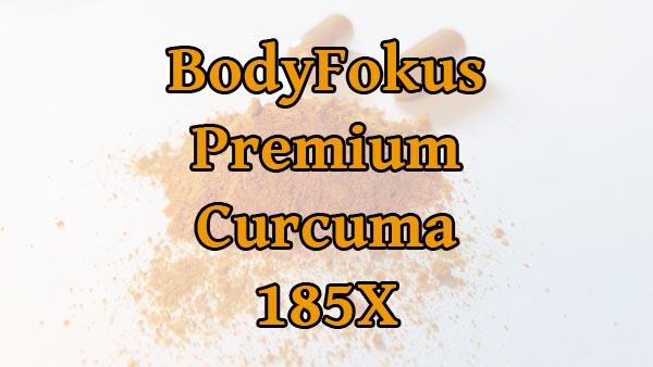 BodyFokus Premium Curcuma 185X – Testbericht & Erfahrungen
