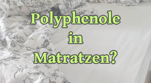 Polyphenole in Matratzen